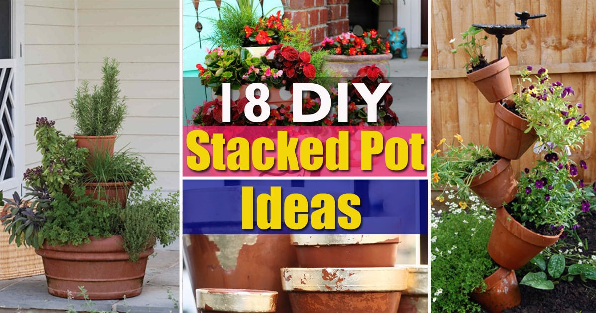 18 diy stacked pot ideas balcony garden web - Flower Pot Ideas