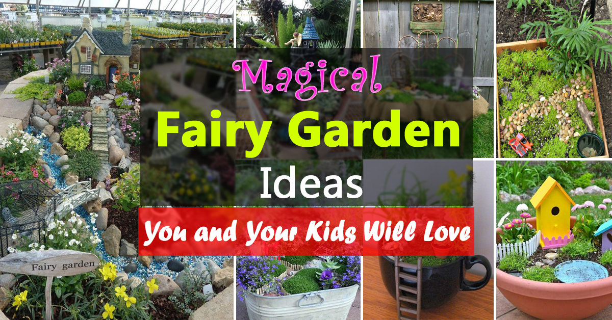 Magical Fairy Garden Ideas You U0026 Your Kids Will Love | Balcony Garden Web