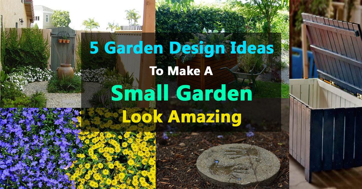 5 Garden Design Ideas To Make A Small Garden Look Amazing | Balcony Garden  Web