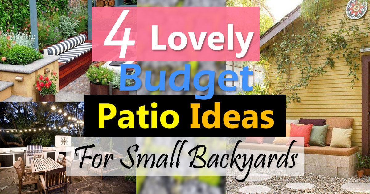 Small Backyard Design Ideas On A Budget 4 lovely budget patio ideas for small backyards | balcony garden web
