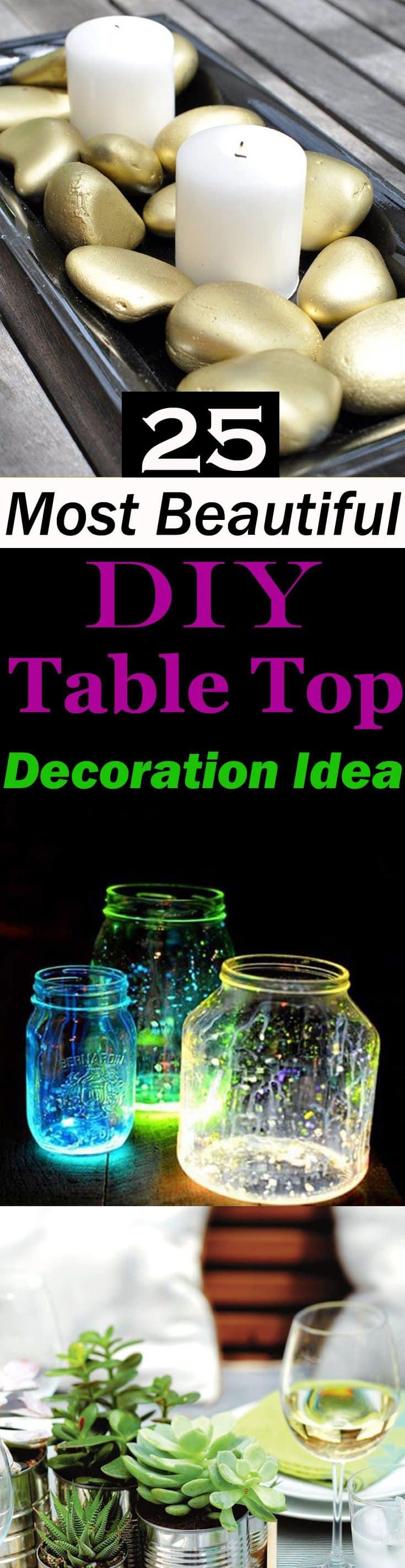 Best Decoration Ideas: 25 Most Beautiful DIY Table Top Decoration Ideas