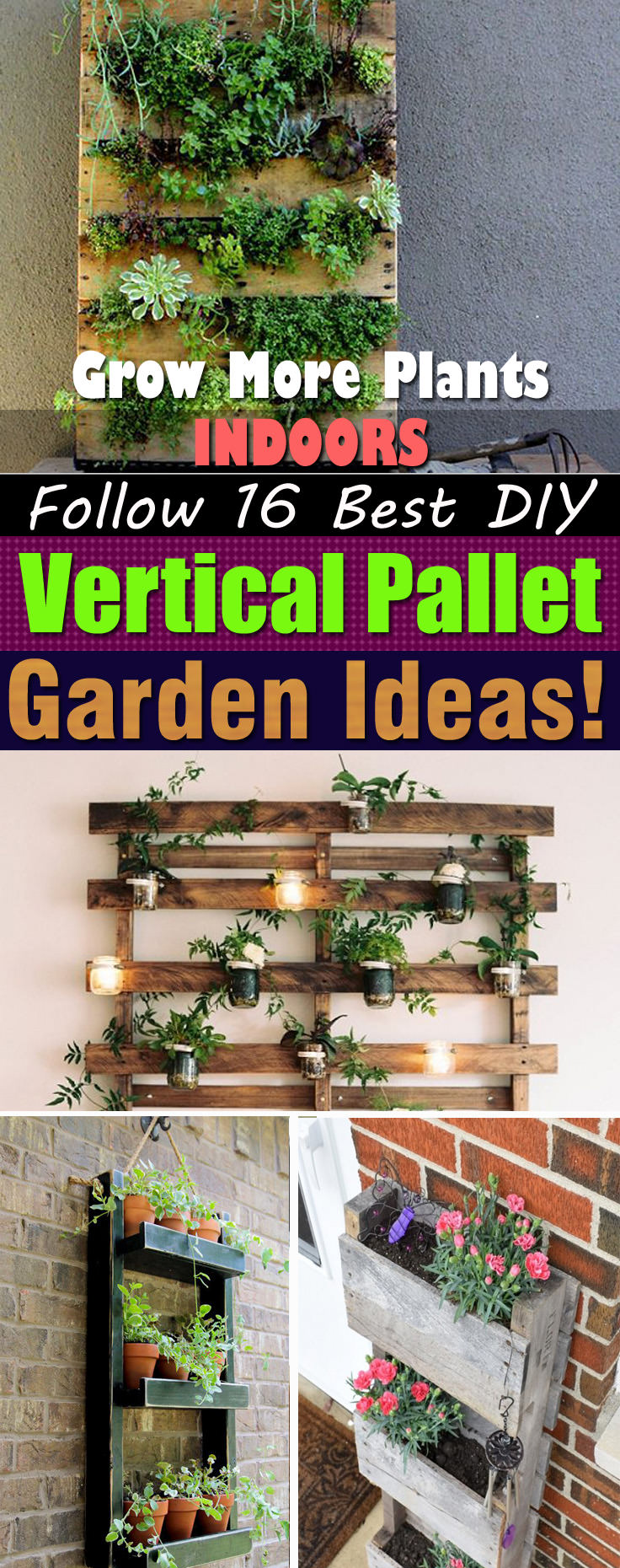 22 Amazing Vertical Garden Ideas For Your Small Yard: Grow More Plants Indoors, Follow 16 Best DIY Vertical